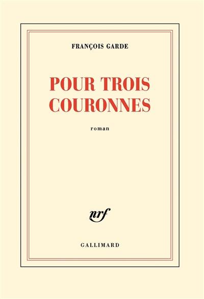Pour-trois-couronnes-:-roman