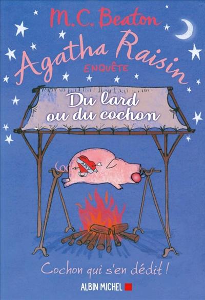 Agatha Raisin enquête. Vol. 22. Du lard ou du cochon