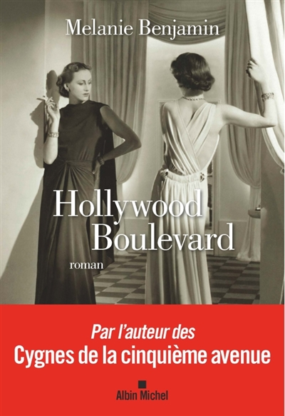 Hollywood Boulevard : roman / Melanie Benjamin | Benjamin, Melanie (1962-....). Auteur