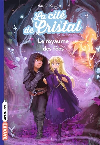 Les magiciennes d'Avalon, saison 2 : la cité de cristal. Vol. 2. Le royaume des fées