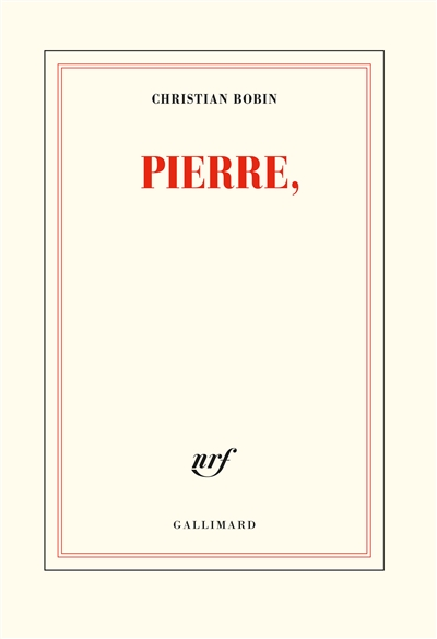 Pierre, / Christian Bobin | Bobin, Christian (1951-....). Auteur