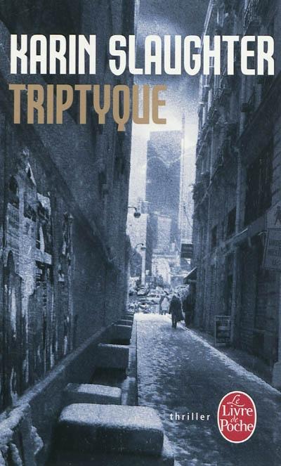 Triptyque / Karin Slaughter | Slaughter, Karin (1971-....). Auteur