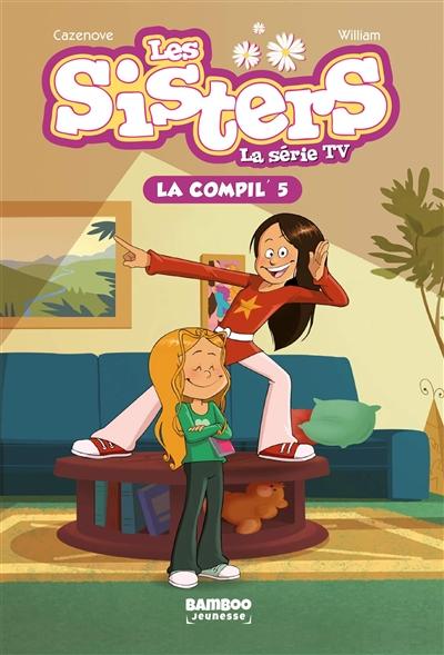 Les sisters : la série TV : la compil'. Vol. 5