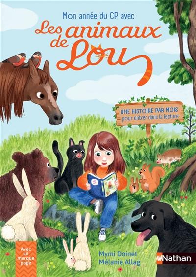 Mon année de CP avec les animaux de Lou : une histoire par mois pour entrer dans la lecture