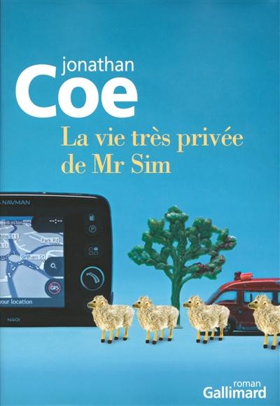 La vie très privée de Mr Sim : roman / Jonathan Coe | Coe, Jonathan (1961-....). Auteur
