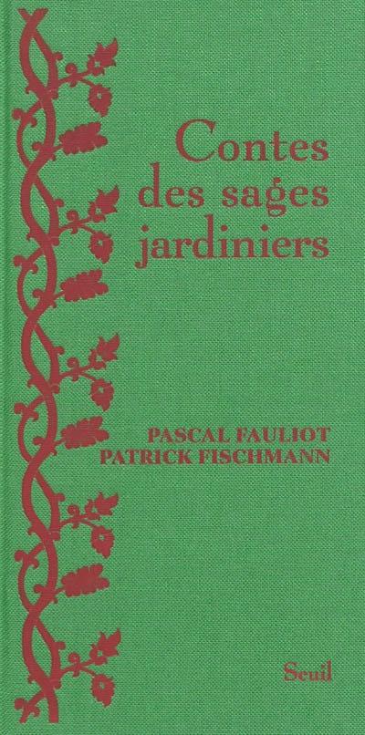 Contes des sages jardiniers | Fauliot, Pascal (1959-....). Auteur
