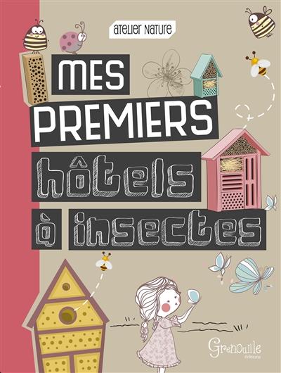 Couverture de : Mes premiers hôtels à insectes