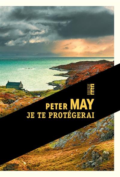 Je te protégerai : roman   Peter May (1951-....) - romancier. Auteur