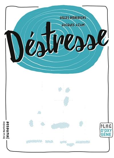 Déstresse / Gilles Diederichs | Diederichs, Gilles (19..-....). Auteur