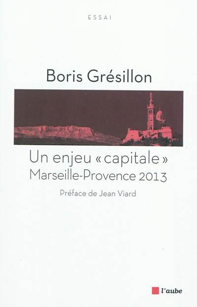 Un enjeu capitale : Marseille Provence 2013