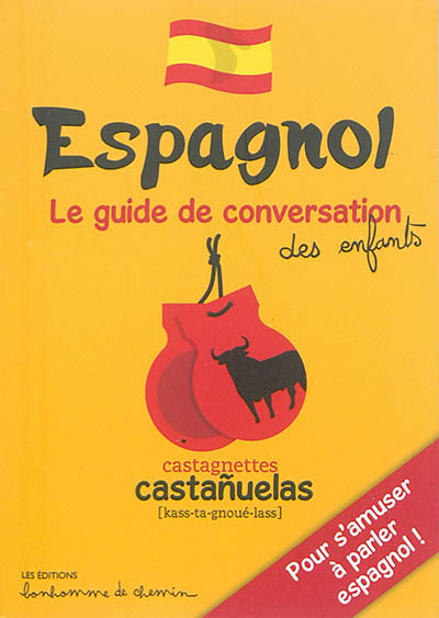 Espagnol : Le guide de conversation des enfants | Stéphanie Bioret (1972-....), Auteur