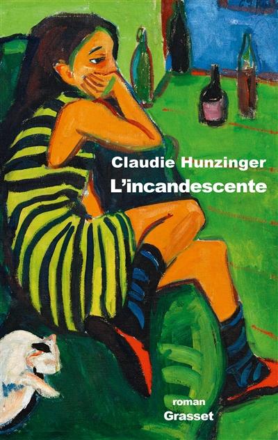 L' incandescente : roman / Claudie Hunzinger   Hunzinger, Claudie (1940-....). Auteur