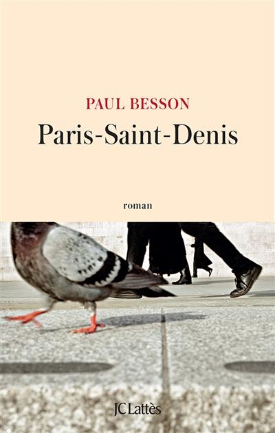 Paris-Saint-Denis : roman  