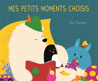 Mes petits moments choisis | Charbon, Ella. Auteur