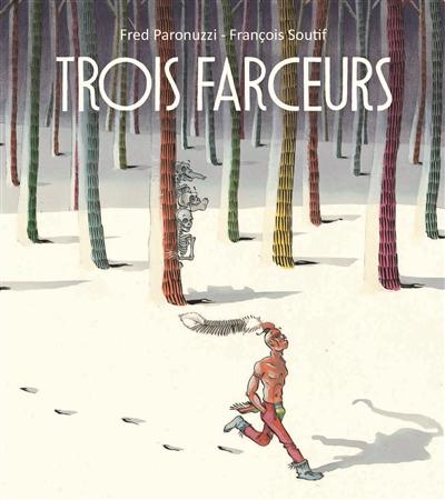 Trois farceurs | Fred Paronuzzi (1967-....). Auteur