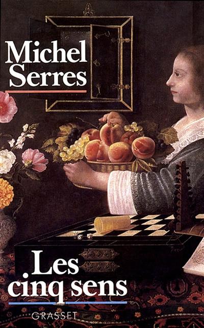 Les Cinq sens : Phisophie des corps mêlés | Serres, Michel (1930-....). Auteur