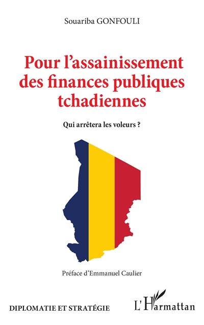 Pour l'assainissement des finances publiques tchadiennes : qui arrêtera les voleurs ?