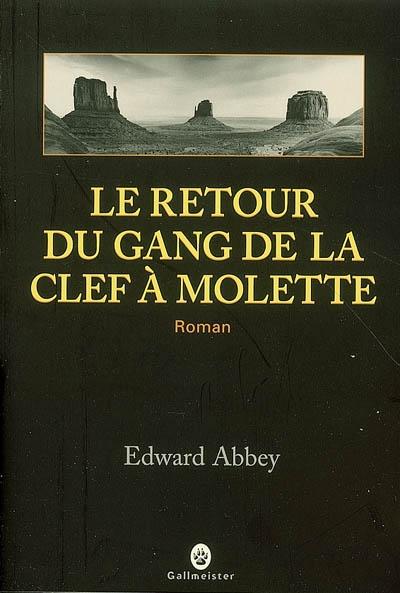 retour du gang de la clef à molette (Le) | Abbey, Edward. Auteur