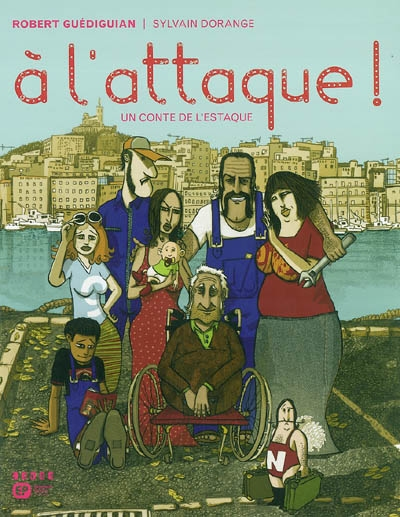 À l'attaque ! : un conte de l'Estaque | Robert Guédiguian (1953-....). Auteur