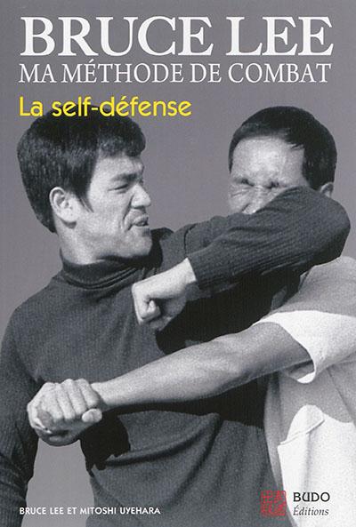 Ma méthode de combat : la self-défense