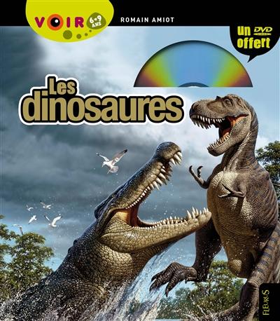 Les dinosaures / Romain Amiot | Amiot, Romain. Auteur