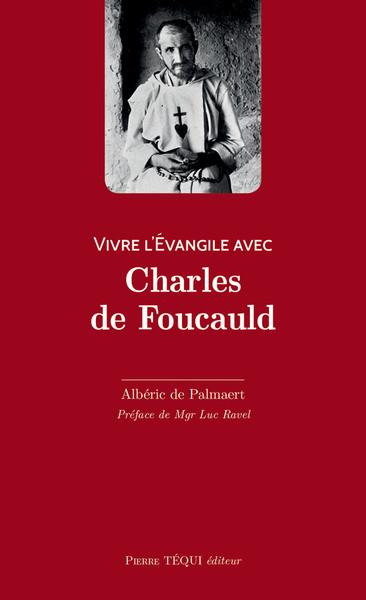Vivre l'Evangile avec Charles de Foucauld