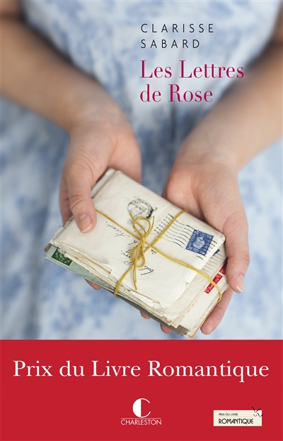 Les lettres de Rose : roman / Clarisse Sabard   Sabard, Clarisse (1984-....). Auteur