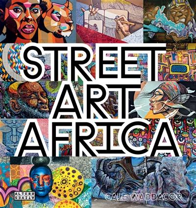 Street art Africa / Cale Waddacor | Waddacor, Cale. Auteur