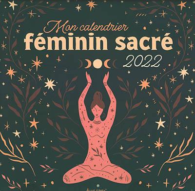 Mon calendrier du féminin sacré 2022