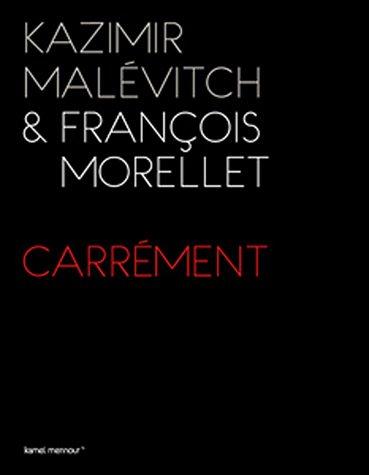 Kazimir Malevitch & François Morellet : carrément