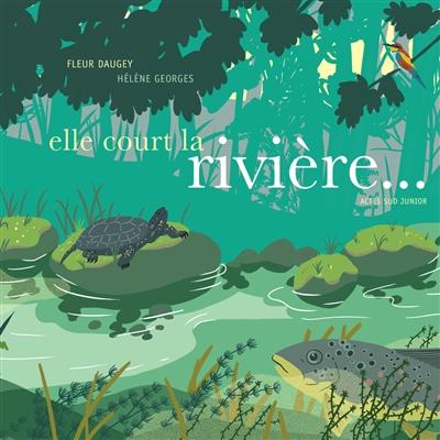 Elle court la rivière...