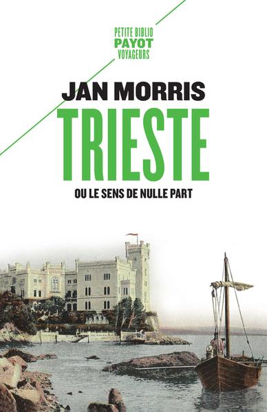 Trieste ou Le sens de nulle part