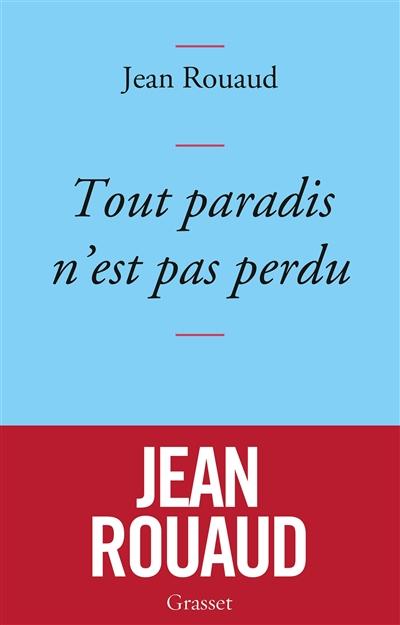 Tout paradis n'est pas perdu : chronique de 2015 à la lumière de 1905 | Rouaud, Jean (1952-....). Auteur