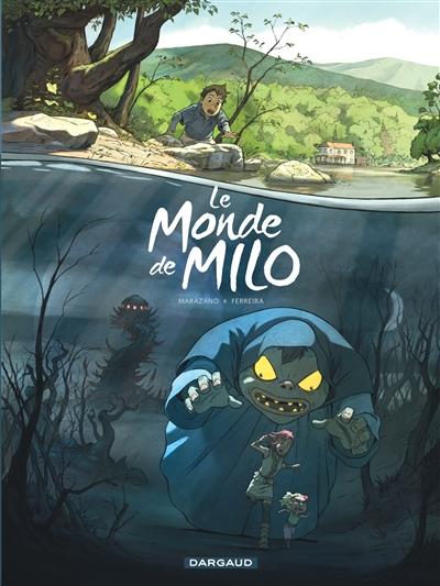 Le monde de Milo. Tome 1 / Marazano & Ferreira | Marazano, Richard (1971-....). Auteur