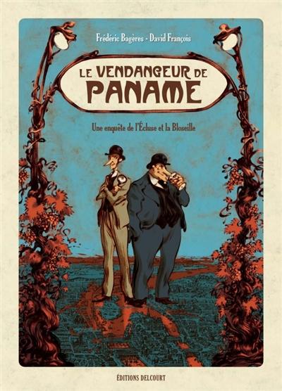 Le  vendangeur de Paname : une enquête de l'Ecluse et la Bloseille | Bagères, Frédéric. Auteur
