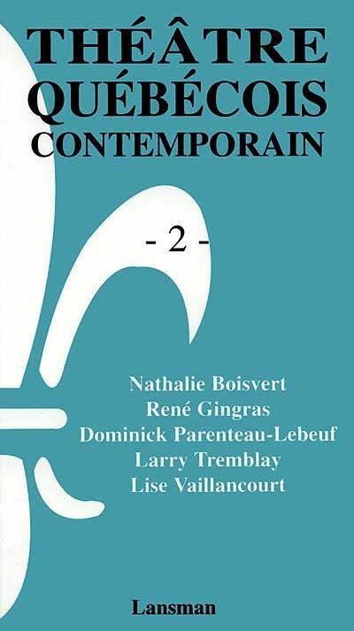Théâtre québécois contemporain