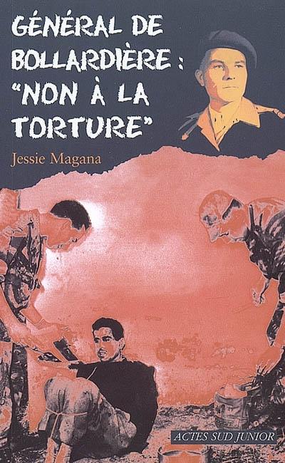 Général de Bollardière : non à la torture | Magana, Jessie (1974-....). Auteur