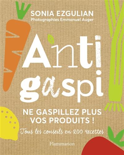 Anti-gaspi / Sonia Ezgulian   Ezgulian, Sonia. Auteur