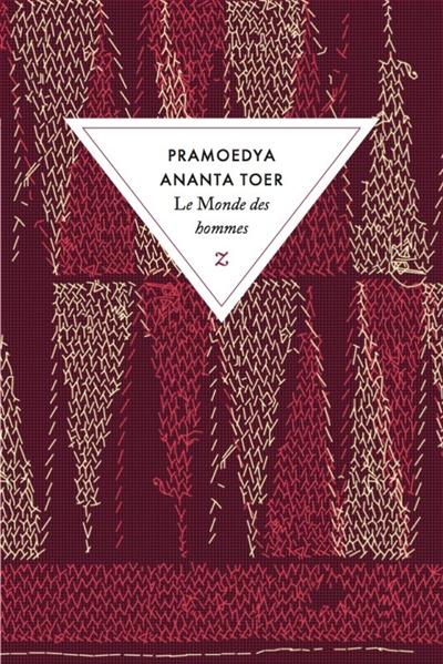 Le Monde des hommes   Toer, Pramoedya Ananta (1925-2006)