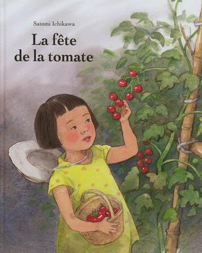La fête de la tomate / Satomi Ichikawa | Ichikawa, Satomi (1949-....). Auteur