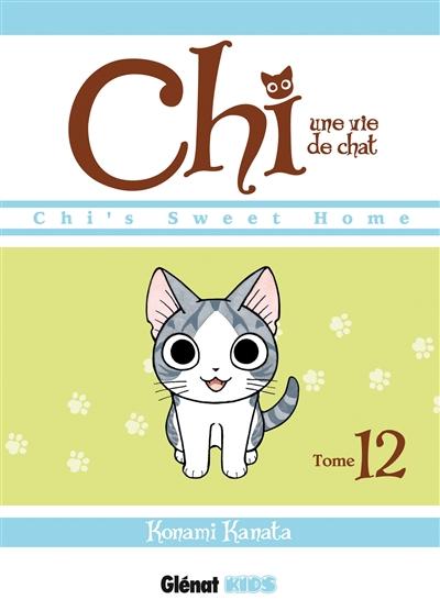 Chi, une vie de chat. Tome 12 | Kanata Konami (1958-....). Auteur