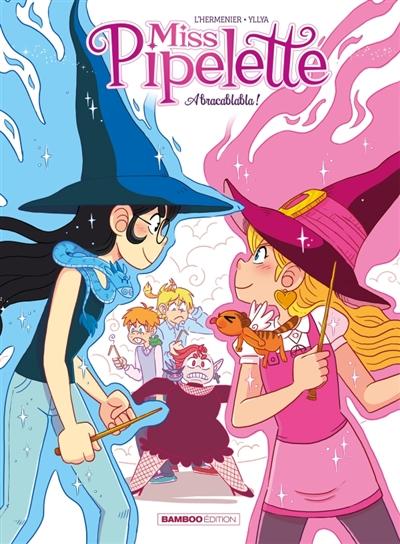 Miss Pipelette. Vol. 2. Abracablabla !