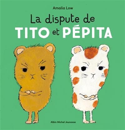 La dispute de Tito et Pépita / Amalia Low | Low, Amalia (1965-....). Auteur