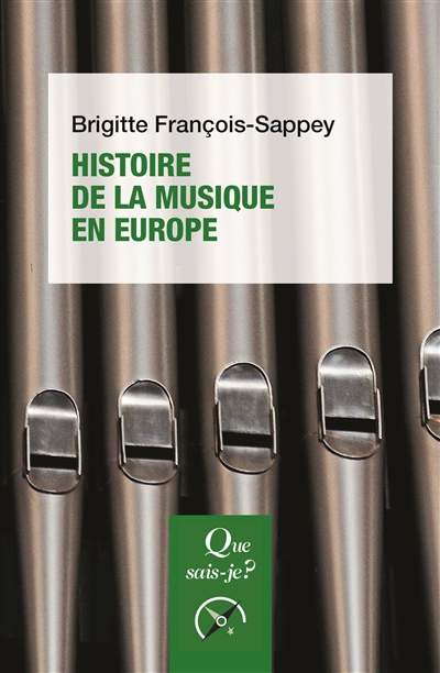 Histoire de la musique en Europe | François-Sappey, Brigitte (1944-....). Auteur