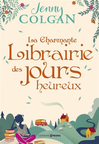 charmante librairie des jours heureux (La) | Colgan, Jenny. Auteur