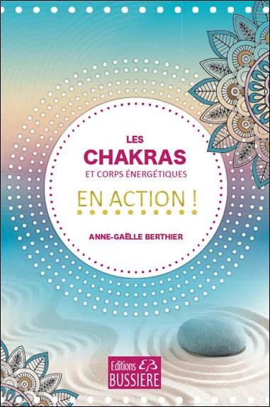 Les chakras et corps énergétiques en action !