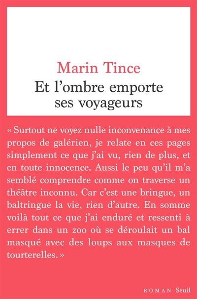 Et l'ombre emporte ses voyageurs : roman | Tince, Marin (1965-....). Auteur