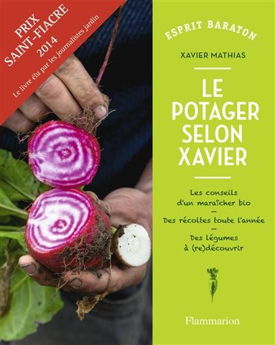 Le potager selon Xavier | Mathias, Xavier (1970-....). Auteur