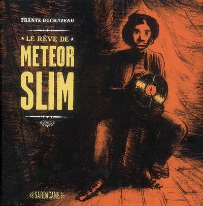 Le Rêve de Meteor Slim | Duchazeau, Frantz