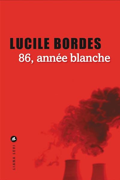 86, année blanche : livre numérique   Bordes, Lucile (1971-....). Auteur